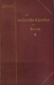 1900 Fournelle, Die kath. Charitas in Berlin